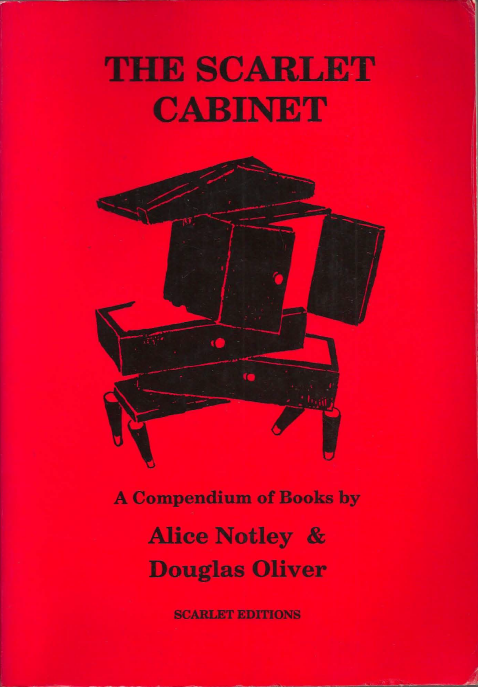 The Scarlet Cabinet - A Compendium of Books by Alice Notley & Douglas Oliver, published March 1992These