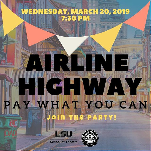 TOMORROW!! Join us for our Pay What You Can preview of AIRLINE HIGHWAY. Doors open at 7pm and all seating is General Admission so make sure you get to the Reilly Theatre early to get a good seat! . . . Can't make it tomorrow? Don't worry 'bout it! We have shows March 21-31 so you have lots of chances to join in the fun! Tickets can be purchased at www.swinepalace.org of by clicking the #linkinbio . . . #swinepalace #airlinehighway #batonrouge #batonrougeevents #225magazine #batonrougelouisiana #livetheatre #theatre #lsutheatre