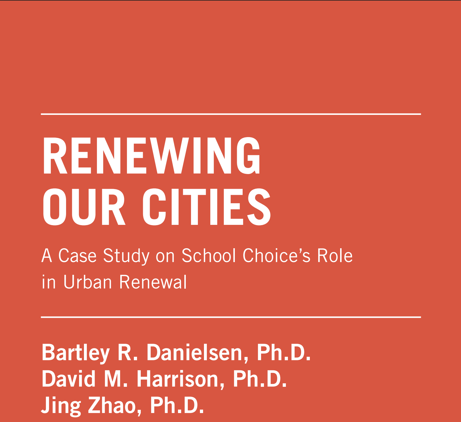 Renewing Our Cities: A Case Study on School Choice's Role in Urban Renewal