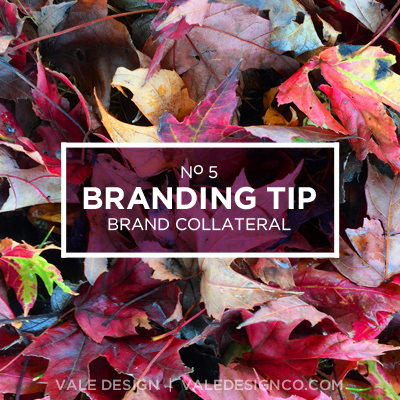Quick Tips: Branding: Brand Collateral - Vale Design
