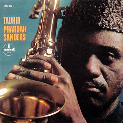 Pharoah Sanders - Tauhid / Jewels Of Thought / Summun Bukmun Umyun