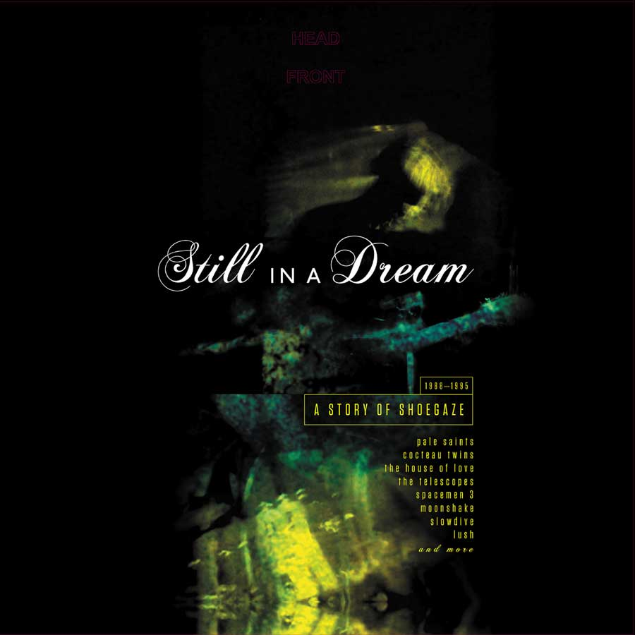 Still In A Dream: The Story Of Shoegaze