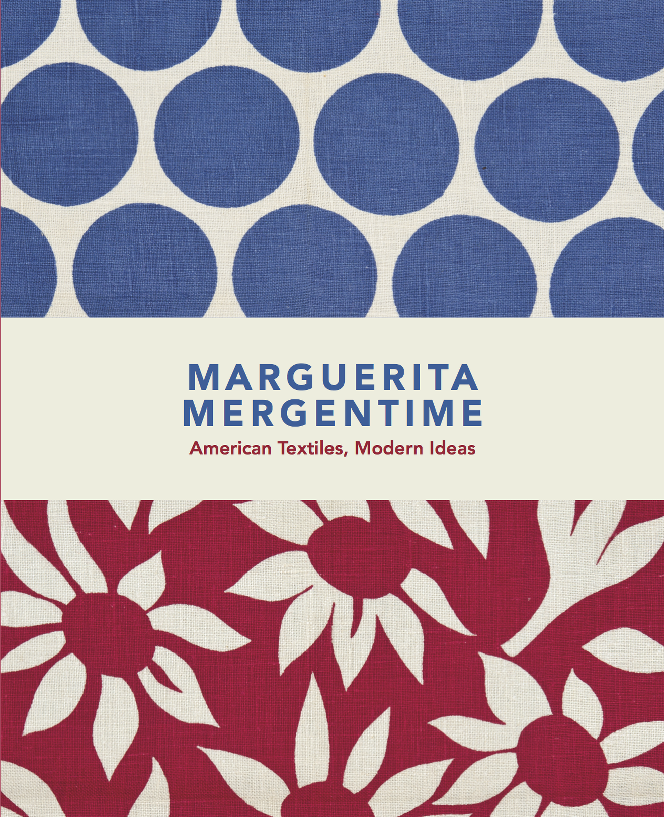 The cover of 'Marguerita Mergentime- American Textiles, Modern Ideas'..png