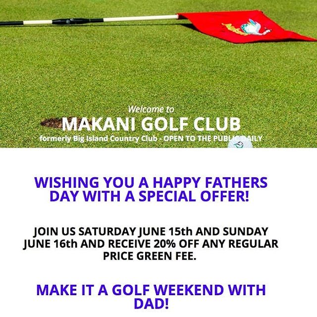 Bring Dad and the entire family out for a round at Makani this Father's Day weekend! #fathersday #makanigolfclub