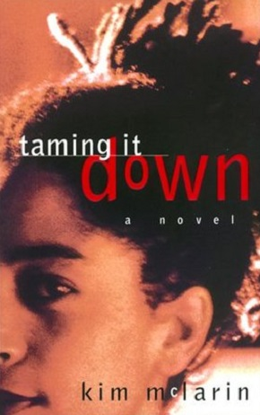 Taming it Down    description found at   Goodreads.