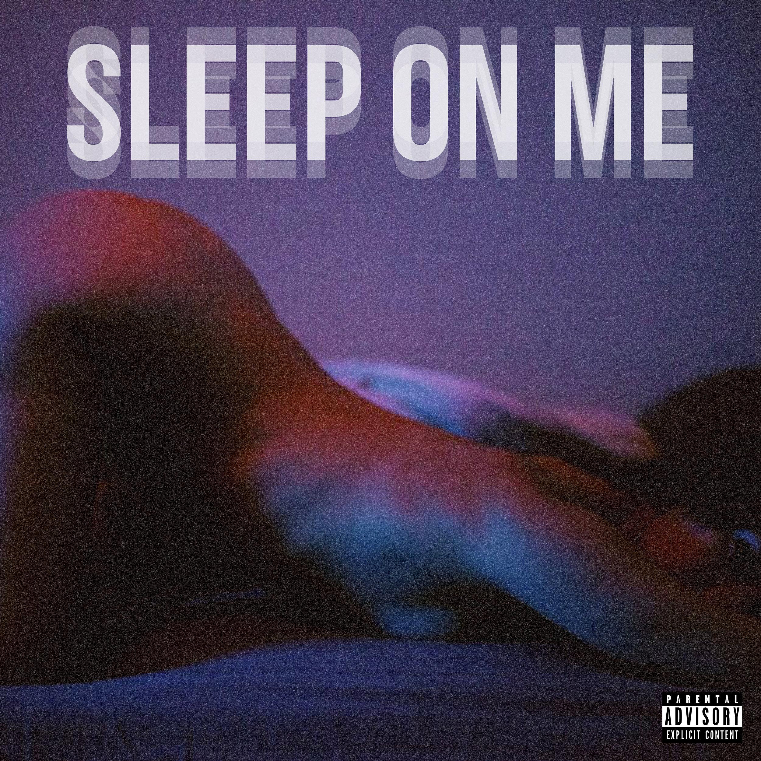 sleep on me.jpg