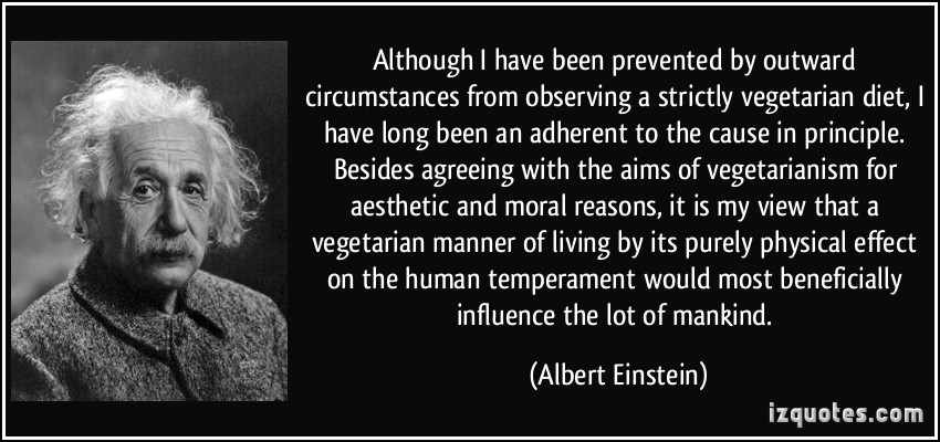 quote-although-i-have-been-prevented-by-outward-circumstances-from-observing-a-strictly-vegetarian-diet-albert-einstein-282684.jpg