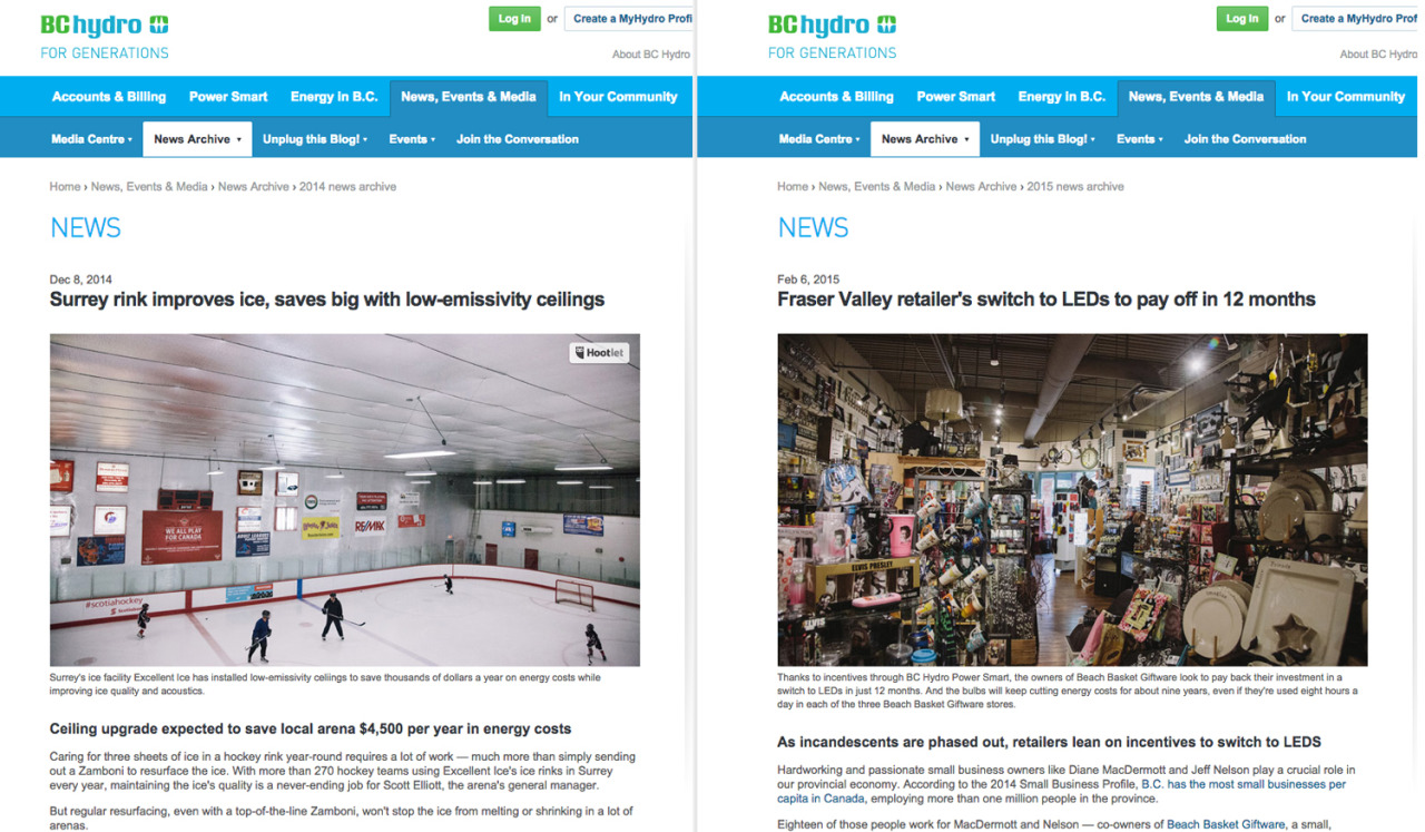 I've done a bunch of work over the last few years for BC Hydro, from portraits, to lighting, to energy efficient oven hoods.  I went searching for where they actually ended up (in newsletters and online as it turns out) and decided to post a few.  On the left is  a story about an ice rink in Surrey  that changed the panelling on the roof over the rink so the ice didn't melt as fast. On the right is this tiny store, with  a LOT of stuff called Beach Basket Giftware in Langley  that changed all of its lights over to LEDs.  I've gone to some strange places, met some very nice people, and photographed a lot of lighting.