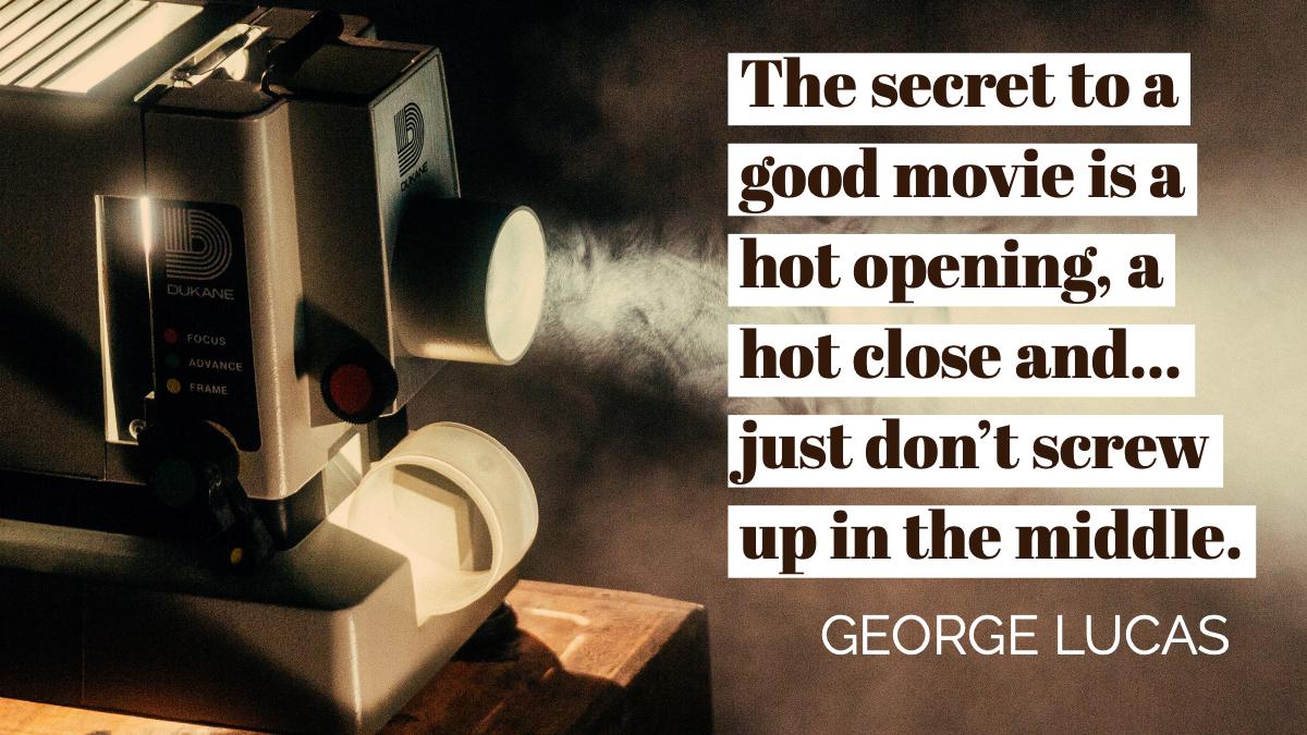 George Lucas secret to good movie.jpg