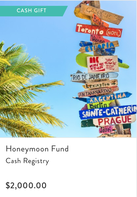 - As I mentioned, Blueprint allows you to add cash gifts to your registry that multiple people can pitch in to help reach the overall goal! This is a PERFECT opportunity to try and put some money towards things like a honeymoon!