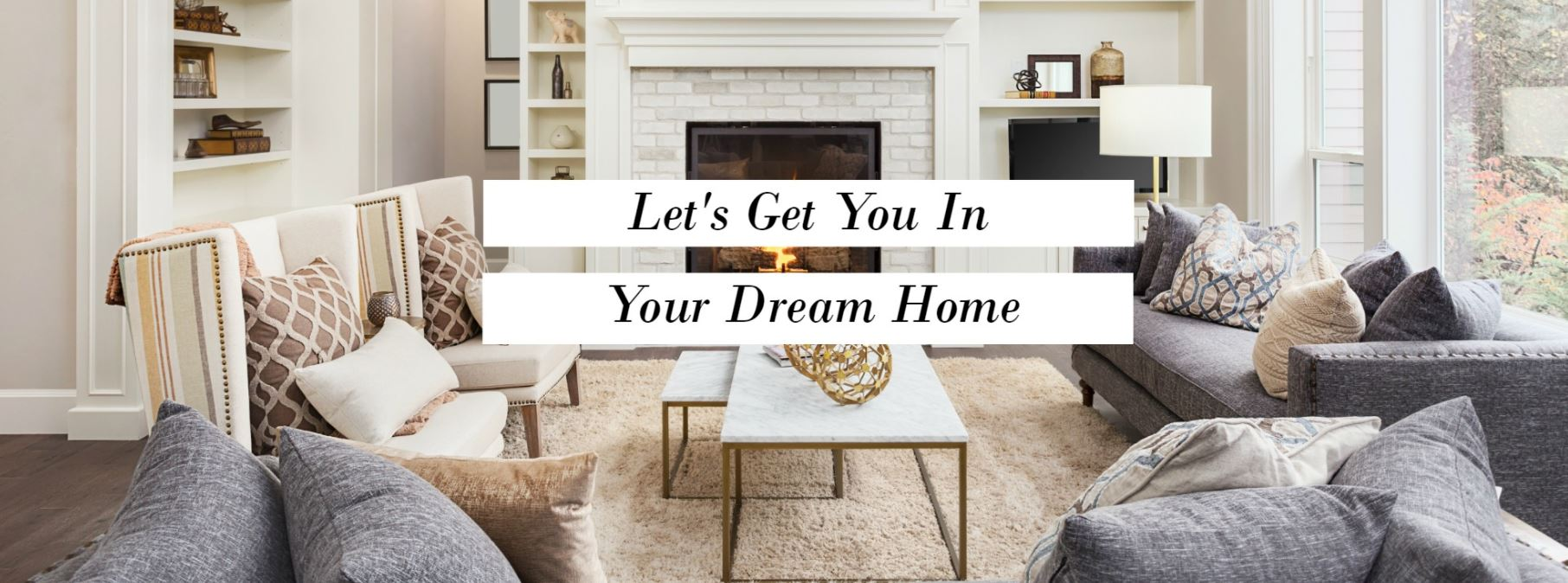 get you in your dream home.JPG
