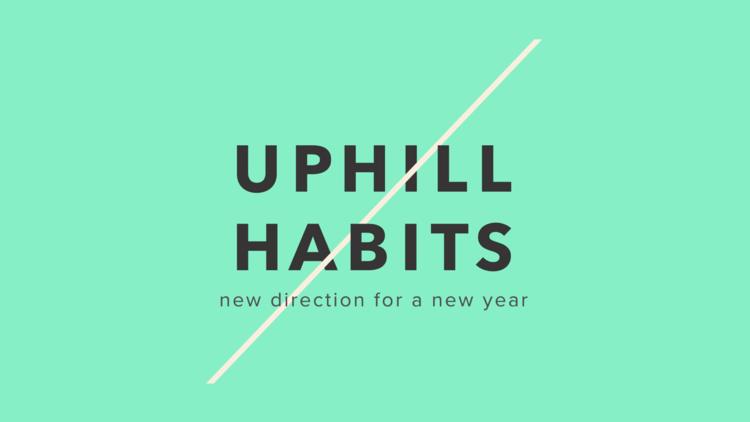Uphill+Habits+16x9+Desktop+(1920x1080).png