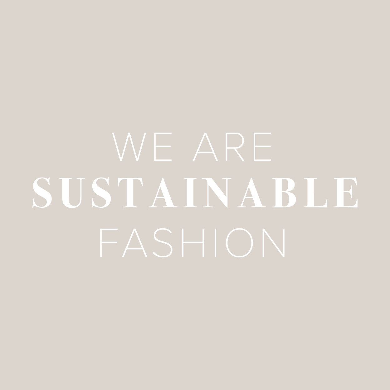 We Are Sustainable Fashion