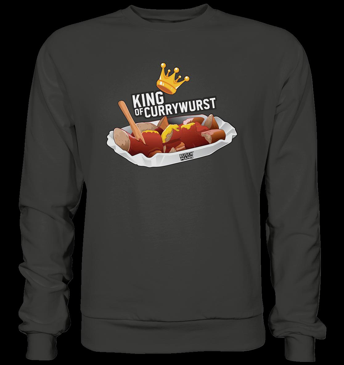 King of Currywurst Premium Sweatshirt   €39.95  Inkl. MwSt. zzgl. Versandkosten  Lieferung: 2-7 Tage