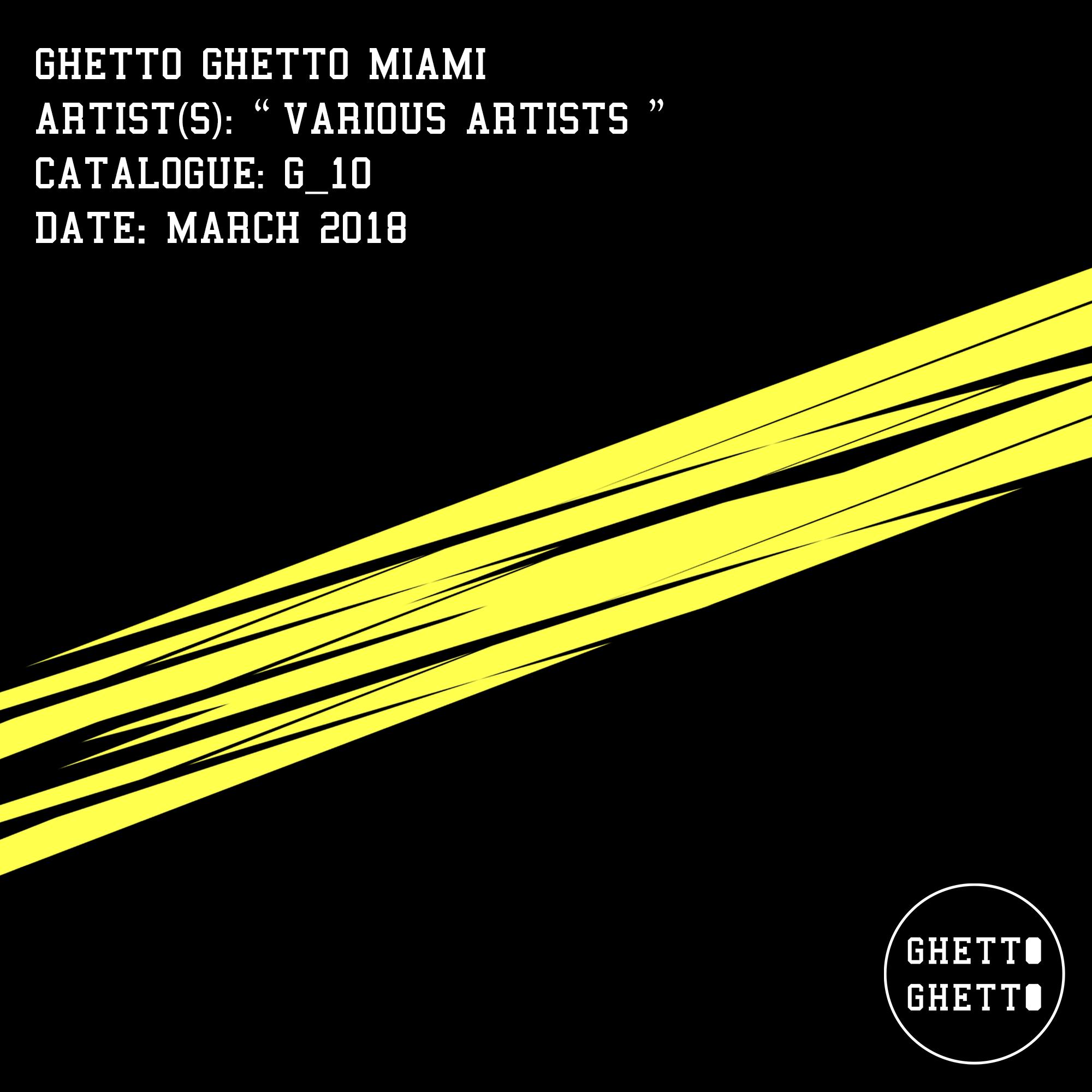 G_10 Ghetto Ghetto Miami