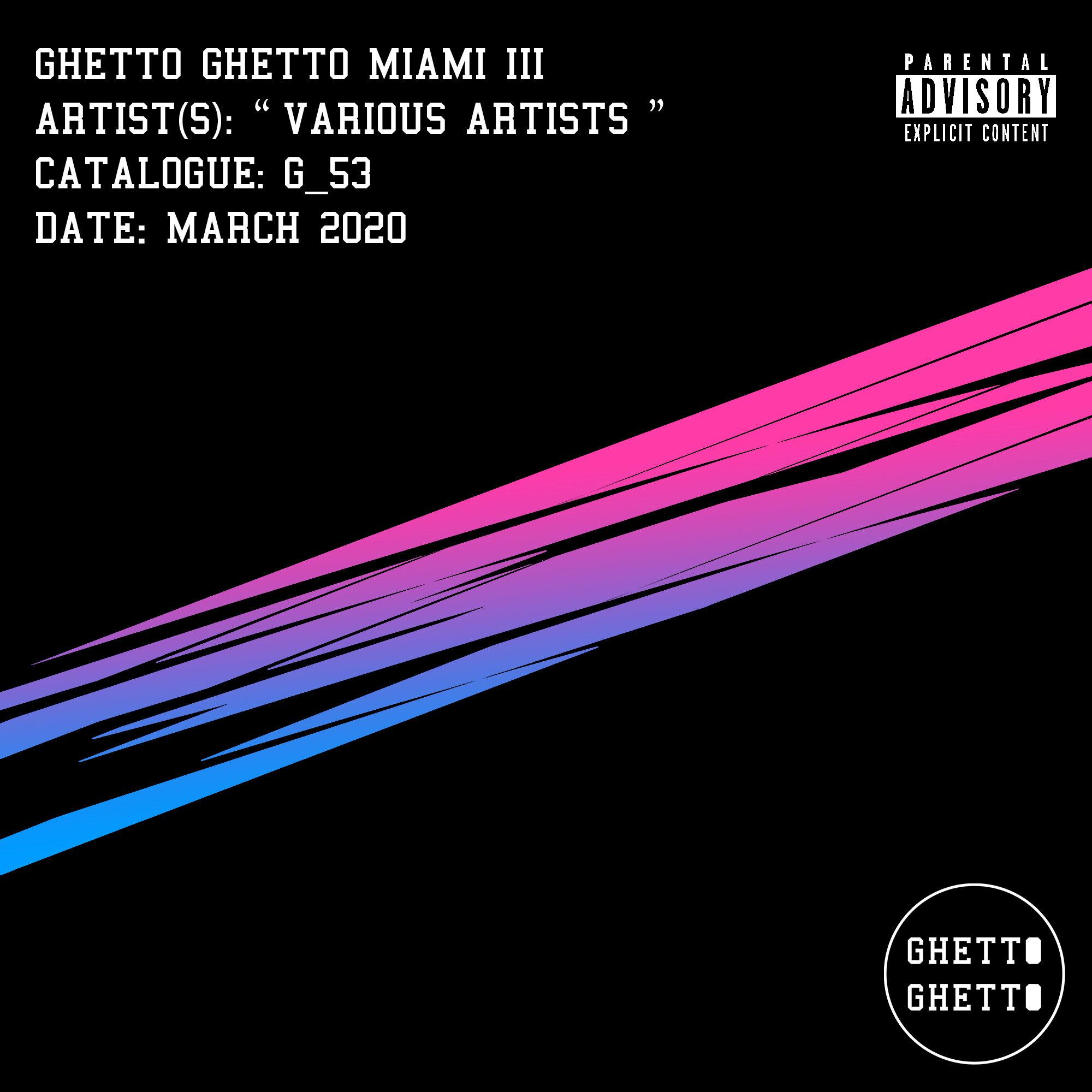 G_53 Ghetto Ghetto Miami III