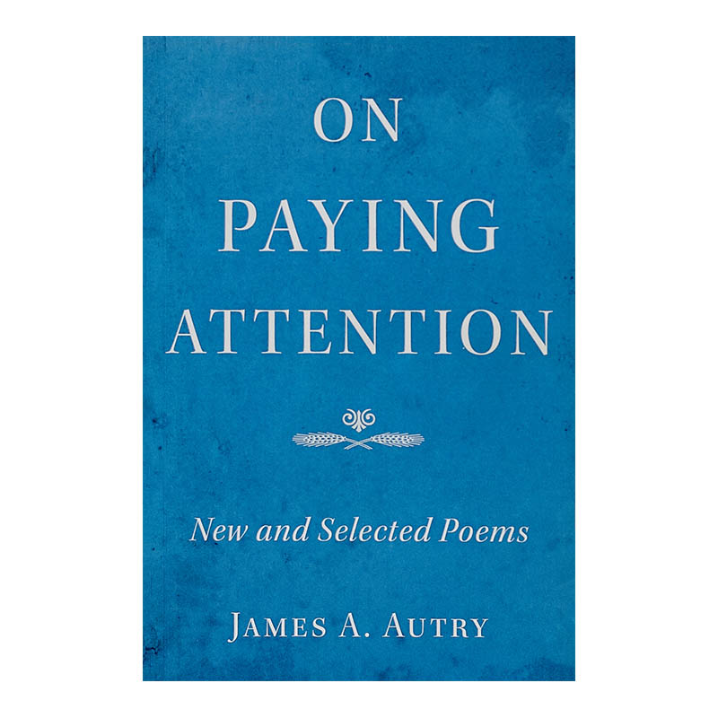 """""""Jim Autry's poems have long snatched my breath by the beautiful and impressive ways they reveal the life of the man—his good heart, his keen eye, his feeling for the experience of others.""""—Bill Moyers -"""