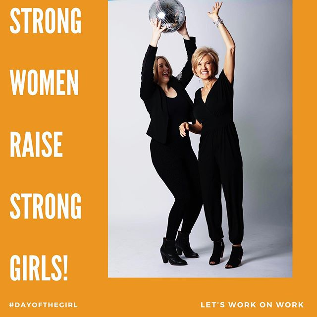 As a mom and daughter team, every day is #DayOfTheGirl but our mission with @letsworkonwork isn't just to make a bridge between generations - but to make the workplace the BEST place for girls to grow up and be whomever they want to be!
