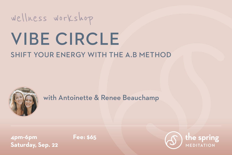thespringmeditation-wellness-workshop-vibe-circle-abmethod