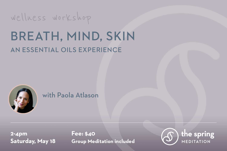 thespringmeditation-wellness-workshop-essential-oils-paola-atlason.jpg