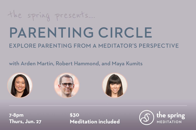 thespringmeditation-parenting-circle-arden-martin-robert-hammond-maya-kumits.jpg.jpg