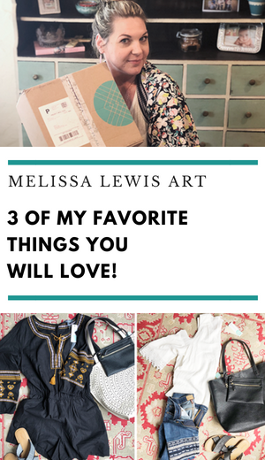 3 Of My Favorite Things You will Love by Melissa Lewis on www.melissalewisart.com