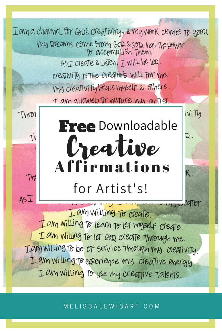 Creative Affirmations for Artist's by Julia Cameron. Free Download to help artist's overcome fear!