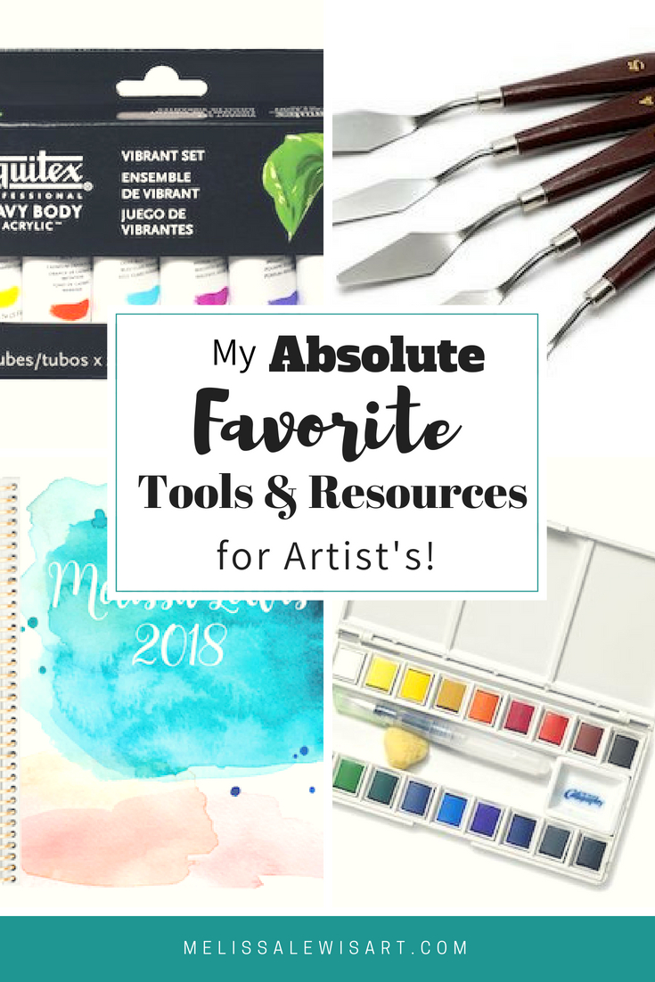 My Favorite Tools and Resources for Artist's by Melissa Lewis.