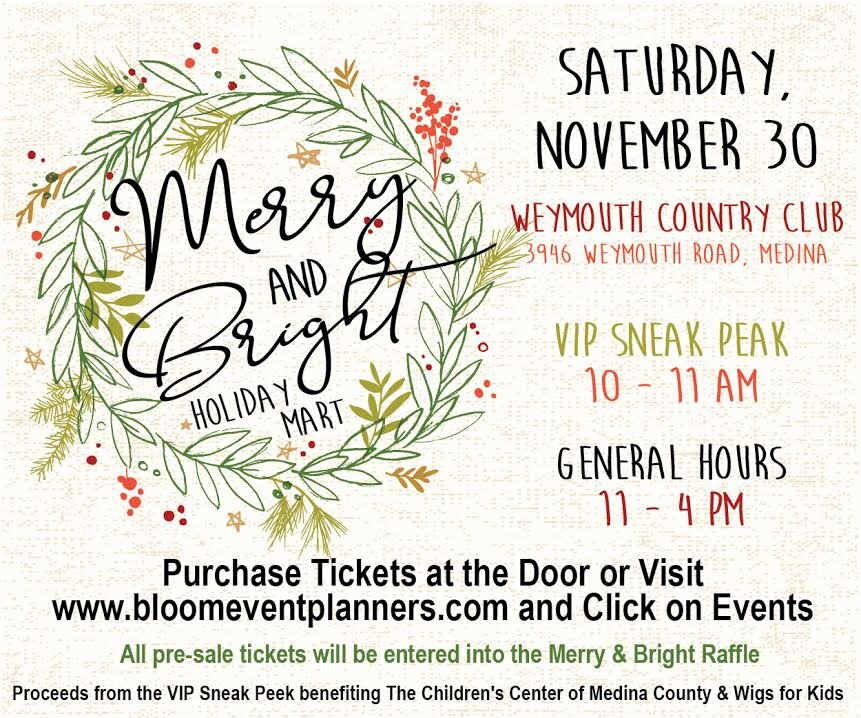 Merry & Bright Holiday Mart - Weymouth Country Club3946 Weymouth Rd, Medina, OHSunday, December 1st11-4pm