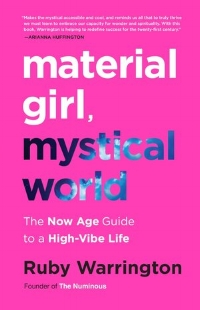 "NOVEMBER 2017 - MATERIAL GIRL, MYSTICAL WORLD   ""For me, being on the 'spiritual path' is about integrating the mystical and the material in everything we do."""