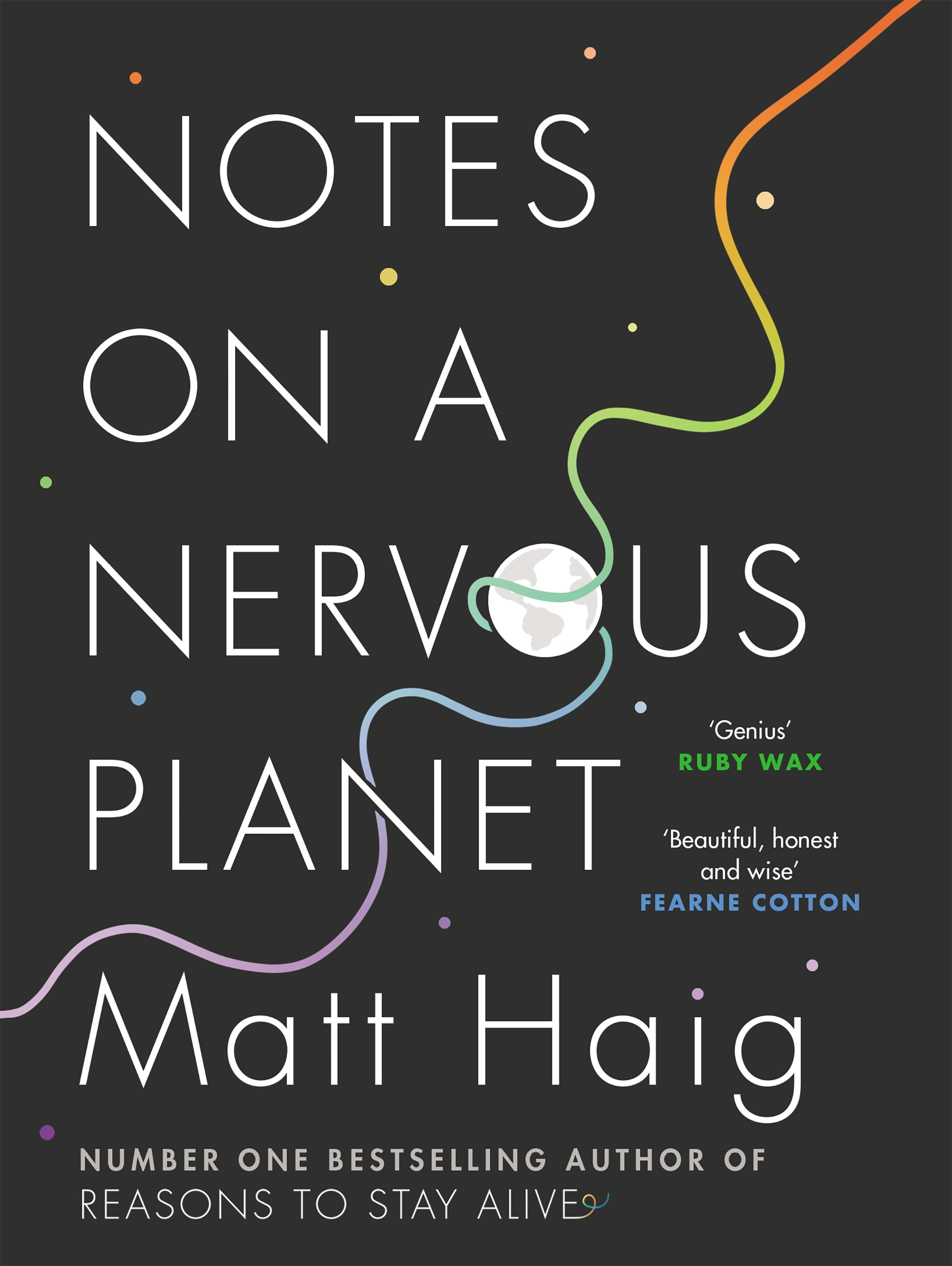 "NOVEMBER 2018 - NOTES ON A NERVOUS PLANET   ""What if the way we live was engineered to make us unhappy? And what if there was something we could do about it?"""
