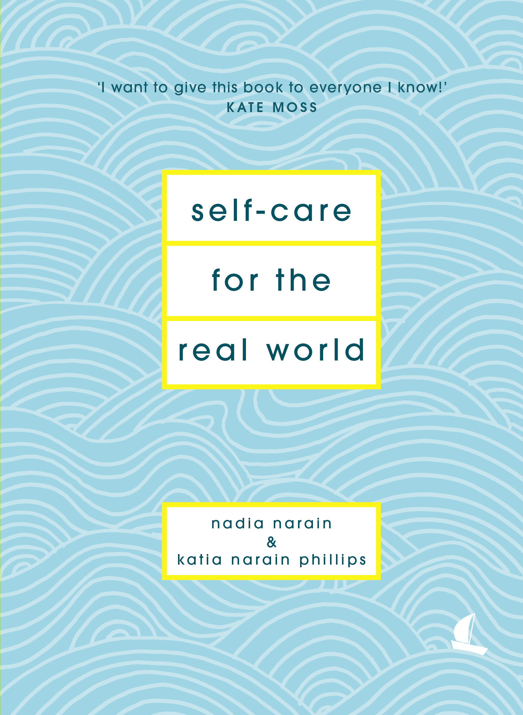 "MAY 2019 - SELF-CARE FOR THE REAL WORLD   ""Learning self-care is like building your own life boat, plank by plank."""