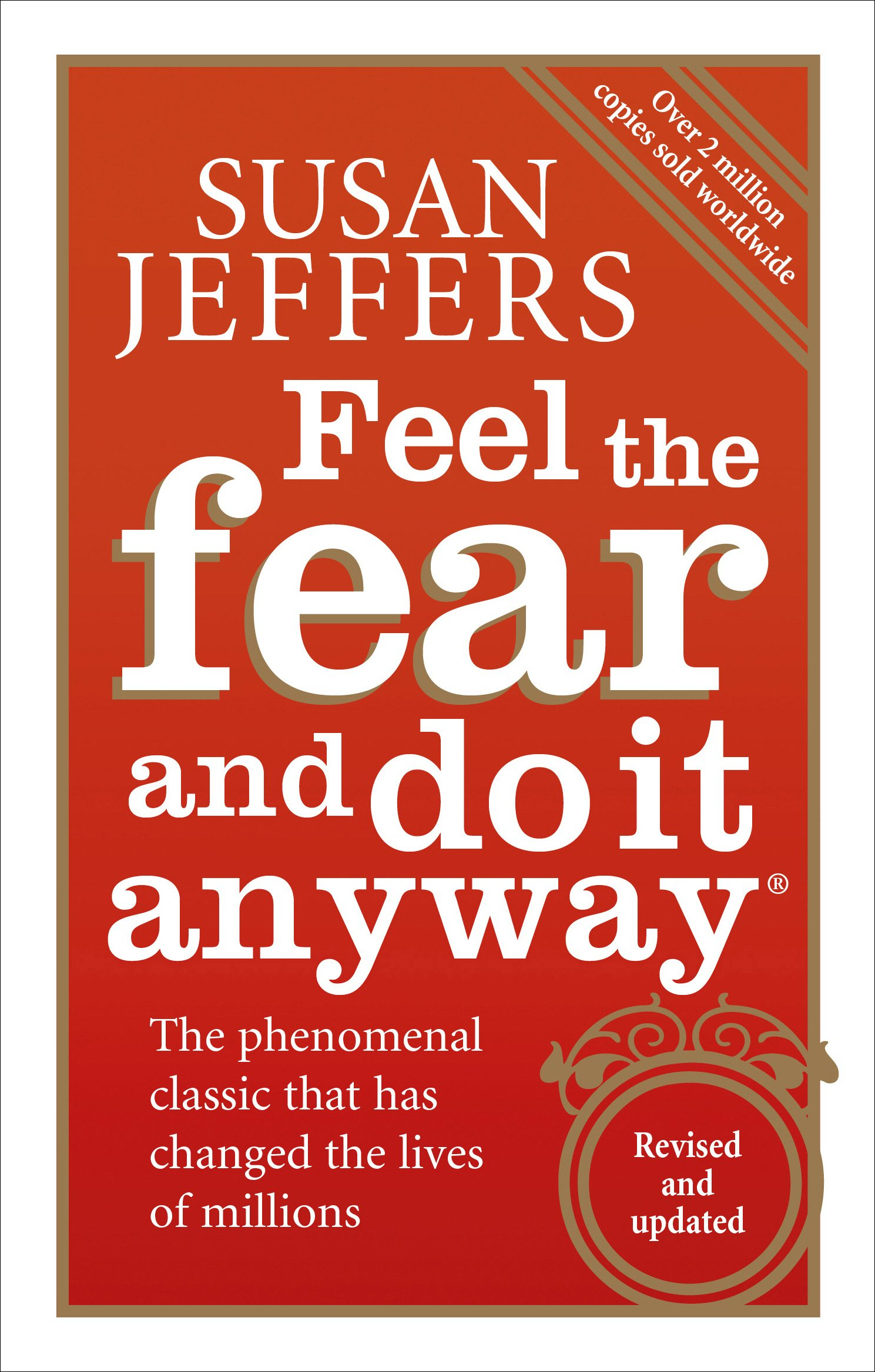 Feel the Fear and Do It Anyway - By Susan Jeffers
