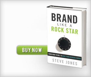 Order Brand Like A Rock Star now! - Steve's debut book has become a cult favorite, used in boardrooms and classrooms as a