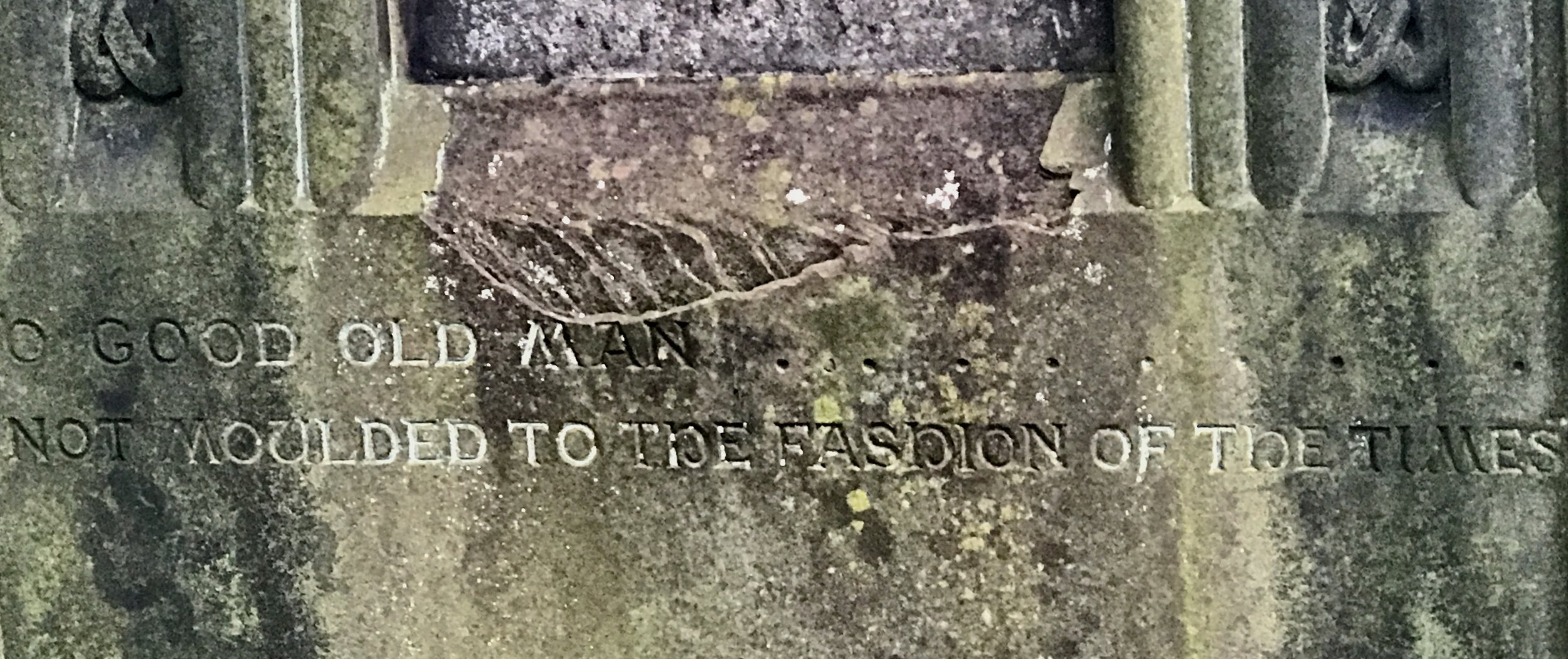 """""""O Good Old Man, not moulded to the fashion of the times."""" A gravestone Joel and I found on our most recent trip to Edinburgh."""
