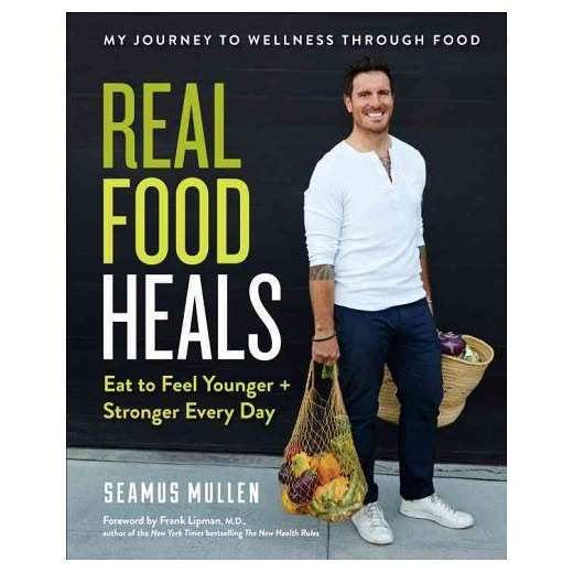 Real Food Heals by @seamusmullen....get it...you won't regret it.