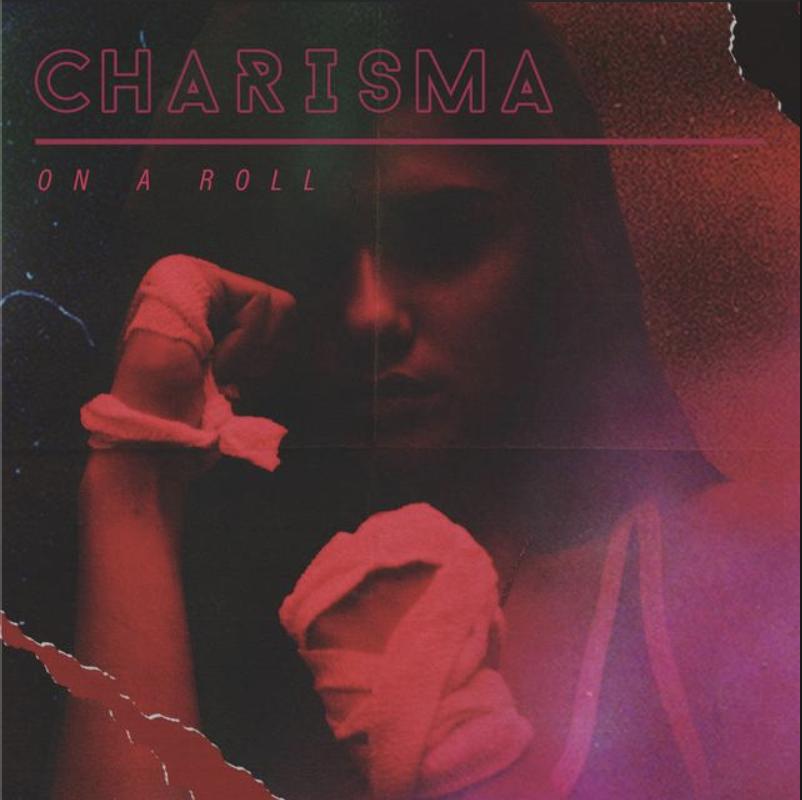 "CHARISMA ""ON A ROLL"" // PRODUCER //  LISTEN"