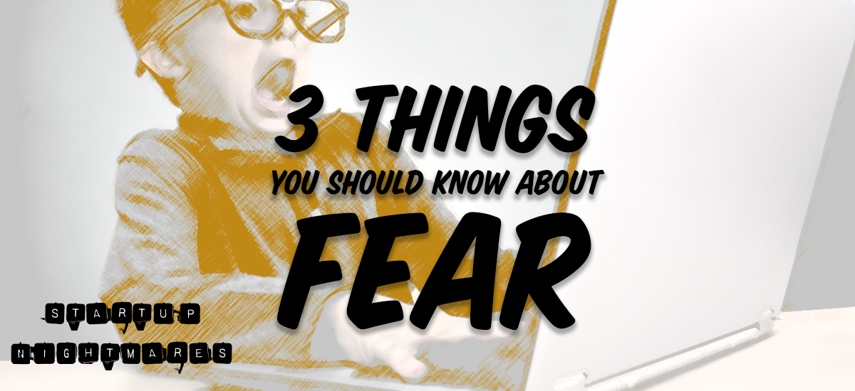 3-things-you-should-know-about-fear.png