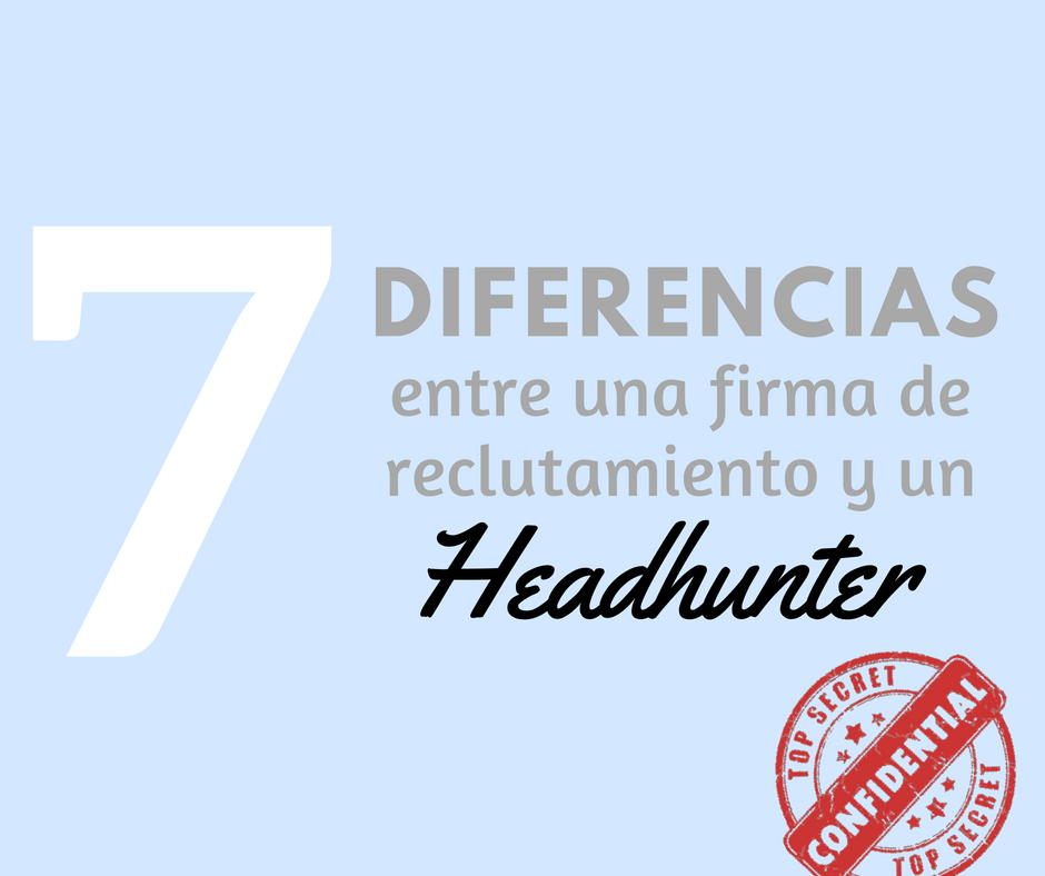 7 Diferencias entre un headhunter y una empresa de Reclutamiento.png