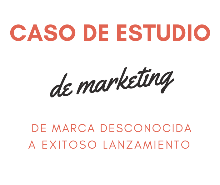 Caso de Estudio de Marketing - De marca desconocida a Exitoso Lanzamiento-min.png