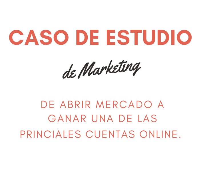 Caso de Estudio de Marketing - Headhunting - De abrir Mercado a ganar cuenta de e-commerce-min.png