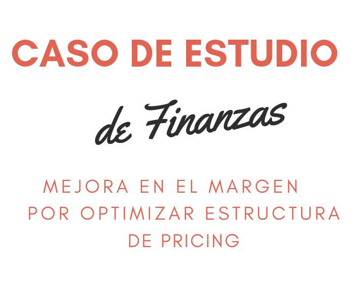 Headhunting Finanzas - Mejora de Margen por optimizar estructura de Pricing - Caso de estudio min.png