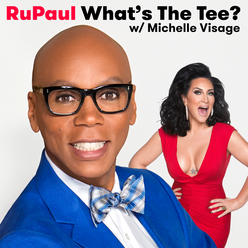 on RuPaul's What's the Tee? podcast