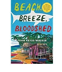 BEACH, BREEZE, BLOODSHED    John Keyse-Walker    I grew up in a town that looks suspiciously like Amity Island and was five years old when  Jaws  hit the theaters, so anything that starts with a shark attack has my attention. This fun follow up to  Sun, Sand, Murder , moves the action from sleepy Anegada to more touristy (but equally alluring) Virgin Gorda, both in the British Virgin Islands, and picks up with Constable Teddy Creque. Keyse-Walker has a way with dialogue and setting, and by the time you finish this enjoyable read, you'll want to book your next vacation.