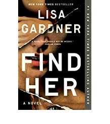 FIND HER    Lisa Gardner   I met Lisa Gardner at the 2017 New England Crime Bake. This is the first of her many novels that I've read, the eighth in the DD Warren series. Set in Boston, this intense and engaging novel explores the impact of extreme violence and what it takes to survive. When it comes to craft, Gardner puts on a master class in plotting, while maintaining tension throughout the book. For anyone who writes in four acts, it helps that the book comes in at an even 400 pages. Warning: this novel doesn't take violence lightly. Not for the faint of heart!