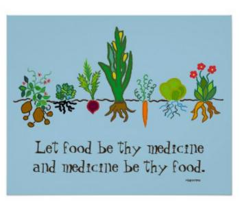"""let food be thy medicine..."" hippocrates."