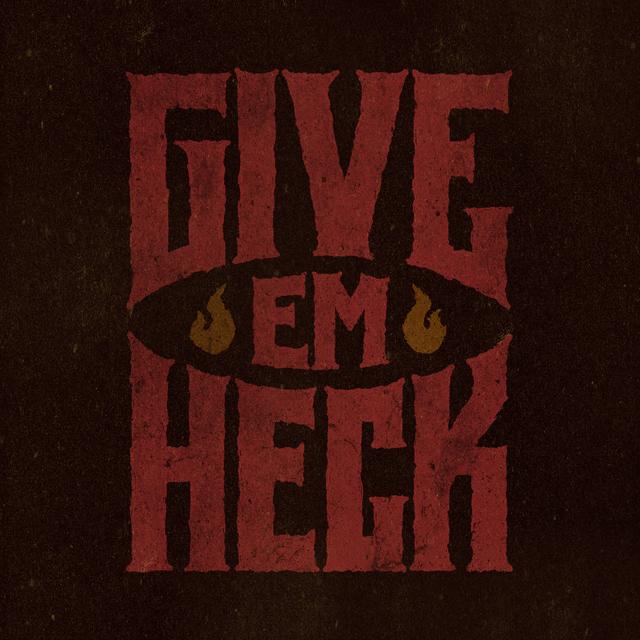 GiveEmHell_V2c_EDITABLE.jpg
