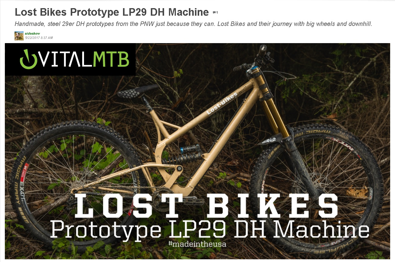 """""""Their head-turners are prototype (29er) downhill bikes that have been a staple of the PNW race scene...""""  - VITAL MTB"""