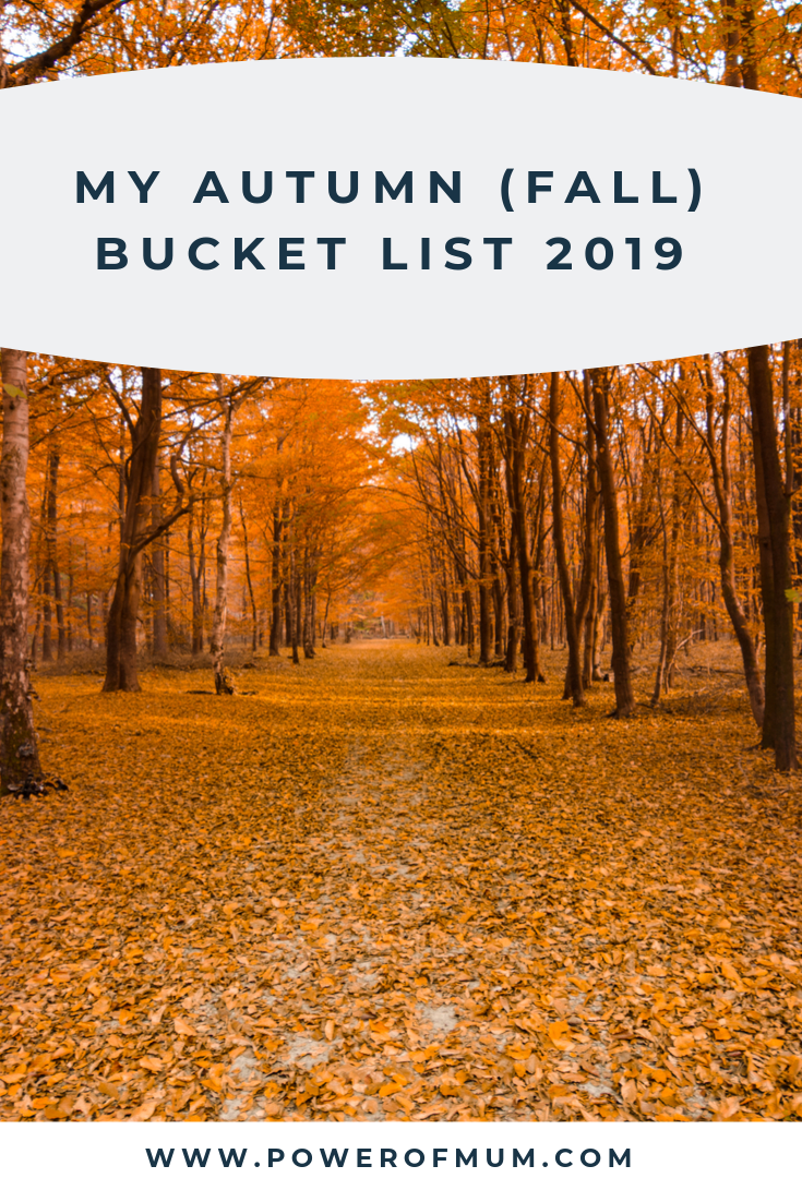 my autumn fall bucket list 2019: Power of MUm