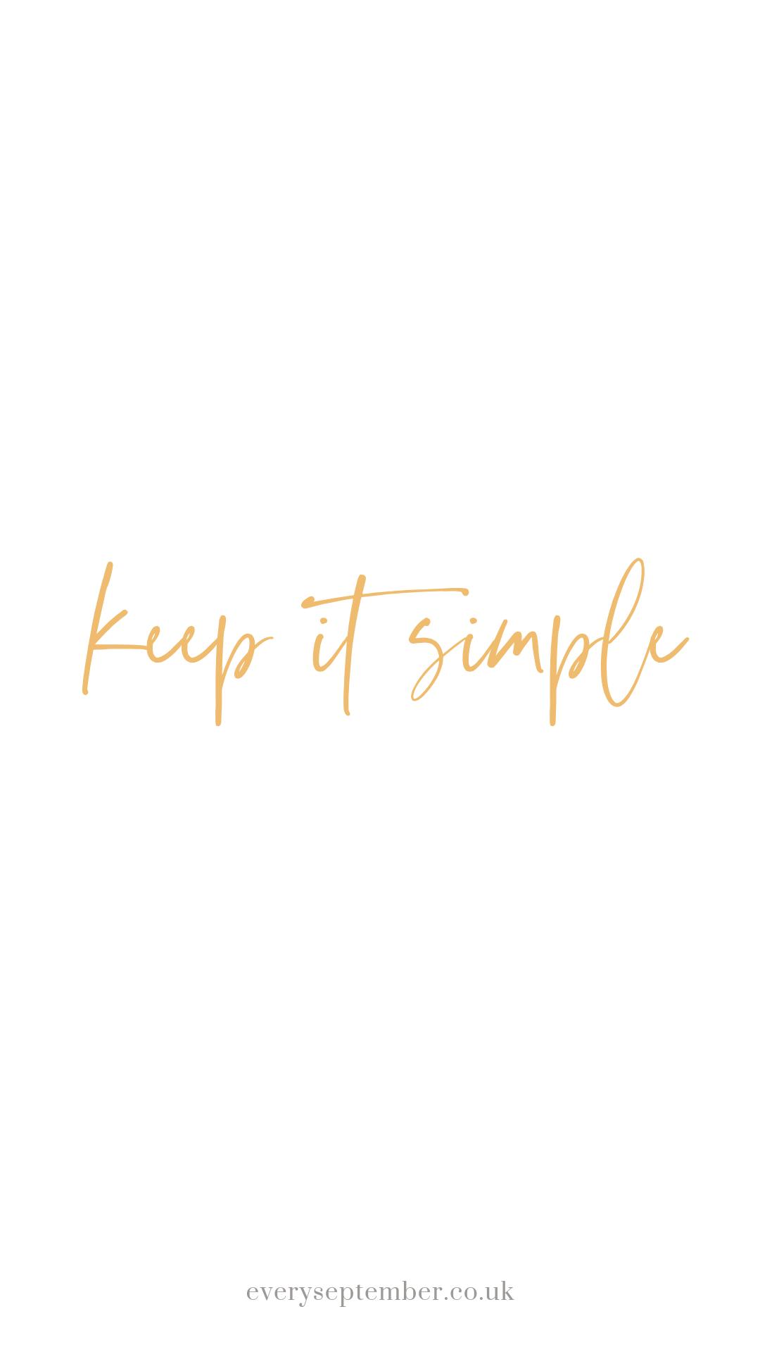 keep it simple phone wallpaper